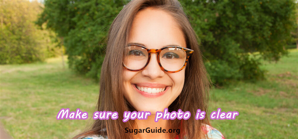 Make sure your photo is clear
